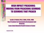 HIGH IMPACT PREACNING: MOVING FROM PREACHING SERMONS TO SERMONS THAT PREACH