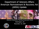 Department of Veterans Affairs American Reinvestment & Recovery Act (ARRA) Update