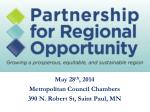 May 28 th , 2014 Metropolitan Council Chambers 390 N. Robert St, Saint Paul, MN