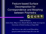 Feature-based Surface Decomposition for Correspondence and Morphing between Polyhedra