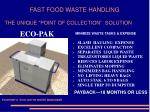 "FAST FOOD WASTE HANDLING  THE UNIQUE ""POINT OF COLLECTION""  SOLUTION"