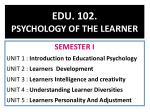 EDU. 102.  PSYCHOLOGY OF THE LEARNER