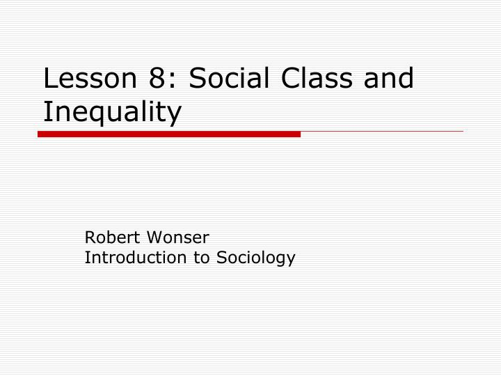 lesson 8 social class and inequality n.
