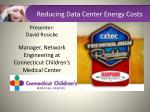 Reducing Data Center Energy Costs