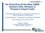An Overview of the New ASME Section VIII, Division 2 Pressure Vessel Code