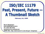 ISO/IEC 11179 Past, Present, Future -- A Thumbnail Sketch