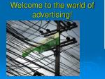 Welcome to the world of advertising!