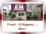 Fraud….It Happens…. Here?
