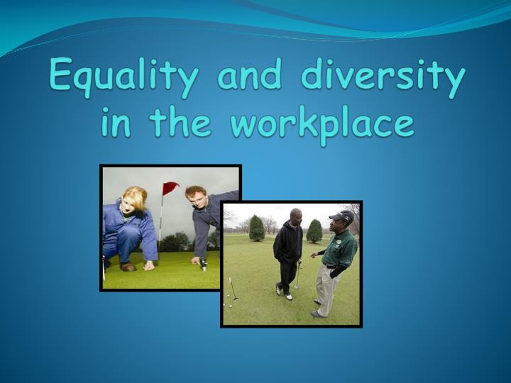 equality and diversity in the workplace n.
