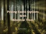 Pricing Exotic Options With Binomial Trees