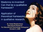Dr. Kakali Bhattacharya Educational Research For Educational Psychology Colloquium October 6, 2006