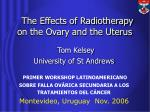 The Effects of Radiotherapy on the Ovary and the Uterus