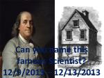 Can you name this famous Scientist?  12/9/2013 – 12/13/2013