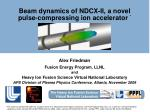 Beam dynamics of NDCX-II, a novel pulse-compressing ion accelerator  *