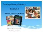 "Creating a Literacy Structure: The Daily 5 ""Model, Practice, Reflect"""