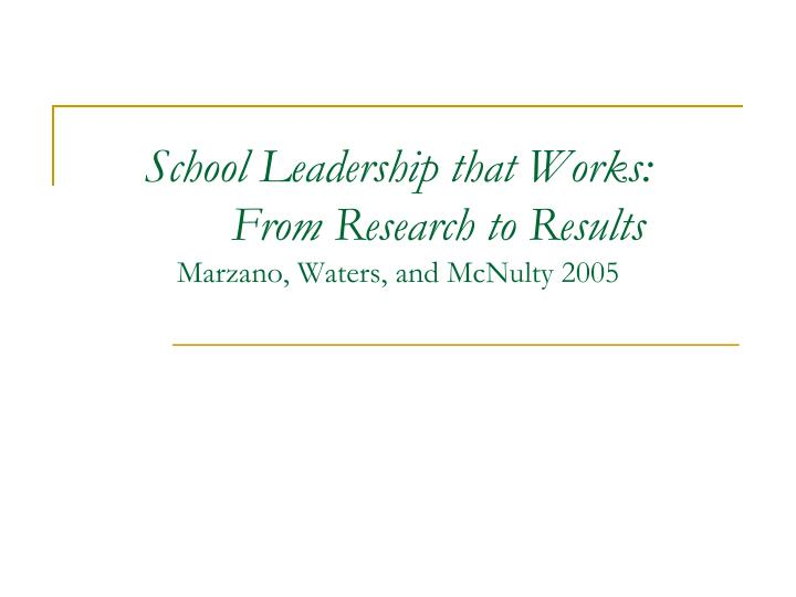 school leadership that works from research to results marzano waters and mcnulty 2005 n.