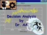 Decision Analysis by Dr. AA
