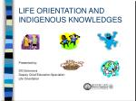 LIFE ORIENTATION AND INDIGENOUS KNOWLEDGES