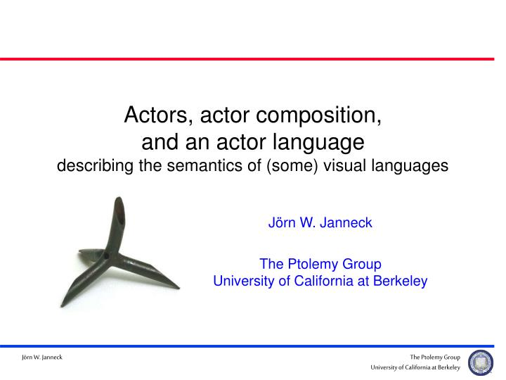 actors actor composition and an actor language describing the semantics of some visual languages n.