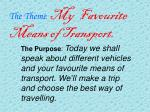The Theme : My Favourite Means of Transport.