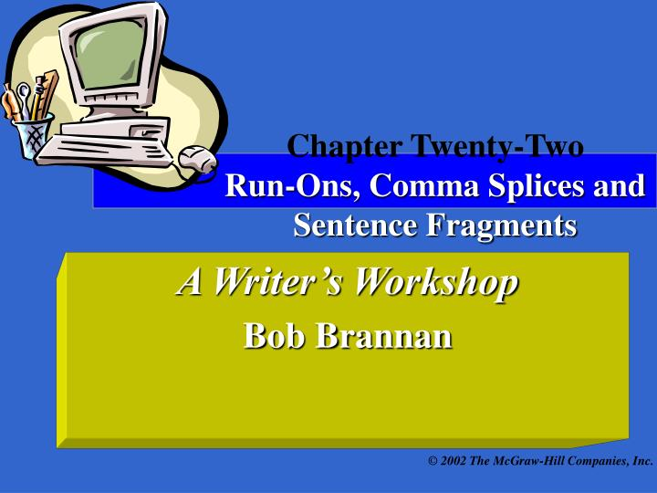 chapter twenty two run ons comma splices and sentence fragments n.