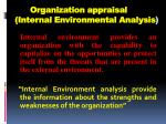 Organization appraisal ( Internal Environmental Analysis )