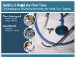 Getting it Right the First Time:  Documentation of Medical Necessity for Short Stay Patients