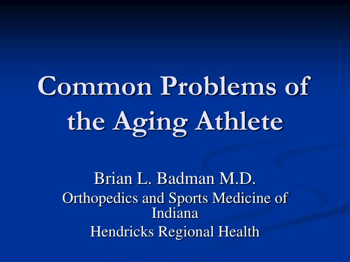 common problems of the aging athlete n.