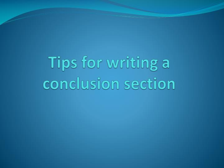 tips for writing a conclusion section n.