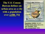 The U.S. Census Bureau defines an urban area as a city with a population over  2,500.  TQ
