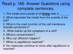 Read p. 185- Answer Questions using complete sentences.