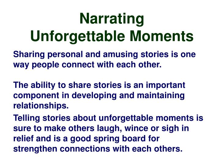 narrating unforgettable moments n.