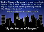 """By the Waters of Babylon"""