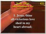 Jesus, Thine All-Victorious Love (verse 1)