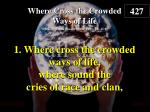 Where Cross the Crowded Ways of Life (Verse 1)