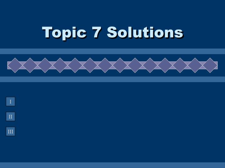 topic 7 solutions n.