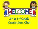 2 nd  & 3 rd  Grade Curriculum Chat