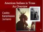 American Indians in Texas An Overview