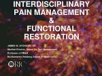 INTERDISCIPLINARY PAIN MANAGEMENT  &  FUNCTIONAL RESTORATION