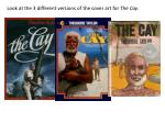 Look at the 3 different versions of the cover art for The Cay .