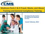 Medicare Parts C & D Fraud, Waste, and Abuse Training and General Compliance Training