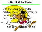 uDu: Built for Speed