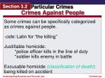 Some crimes can be specifically categorized as crimes against people.