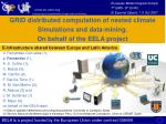 EELA is a project funded by the European Union under contract 026409