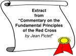 """Extract from """"Commentary on the Fundamental Principles  of the Red Cross by Jean Pictet """""""
