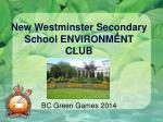 New Westminster Secondary School ENVIRONMENT CLUB