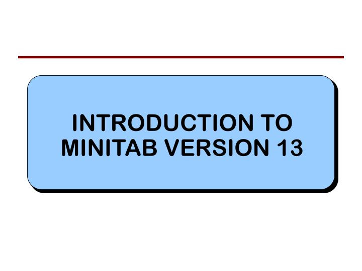 introduction to minitab version 13 n.