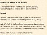 Course: Cell Biology of the Nucleus Advanced elective 4 credit course (juniors, seniors)