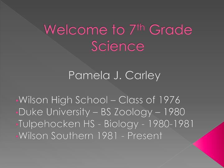 PPT - Welcome to 7 th Grade Science PowerPoint Presentation