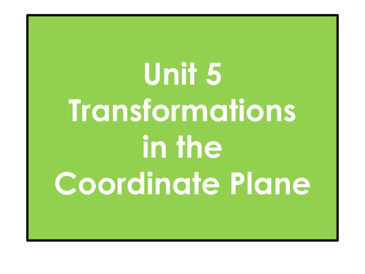 unit 5 transformations in the coordinate plane n.